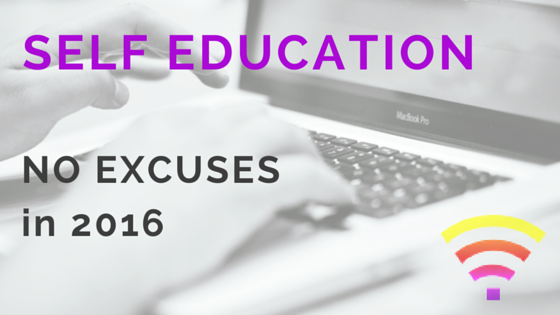 SELF EDUCATION: No Excuses In 2016 (Lessons from #Brexit)