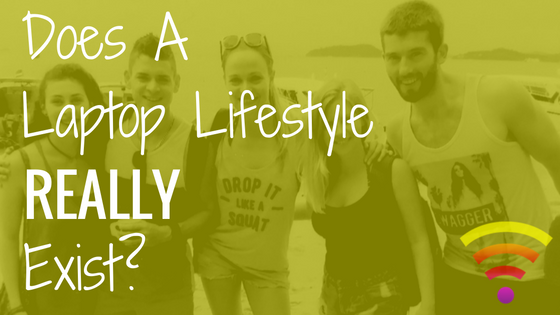 Does A Laptop Lifestyle REALLY Exist?
